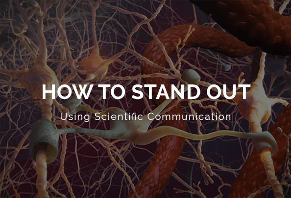 How-To-Use Scientific Communication To Stand Out